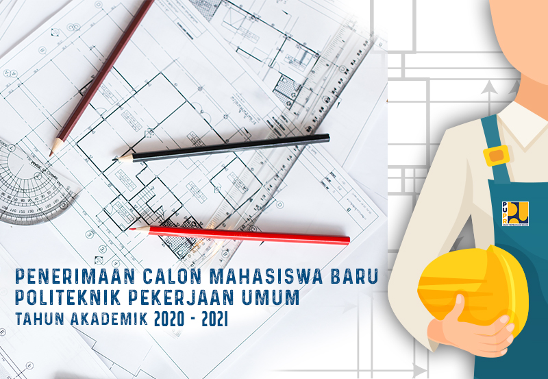 Penerimaan Calon Mahasiswa Baru Politeknik Pekerjaan Umum di Semarang Tahun Akademik 2020/2021