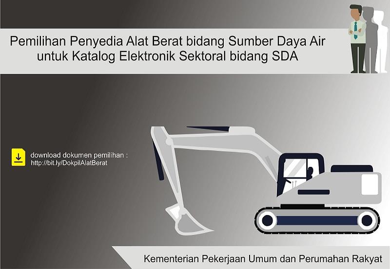 Pemilihan Penyedia Alat Berat untuk Katalog Elektronik Sektoral Bidang SDA